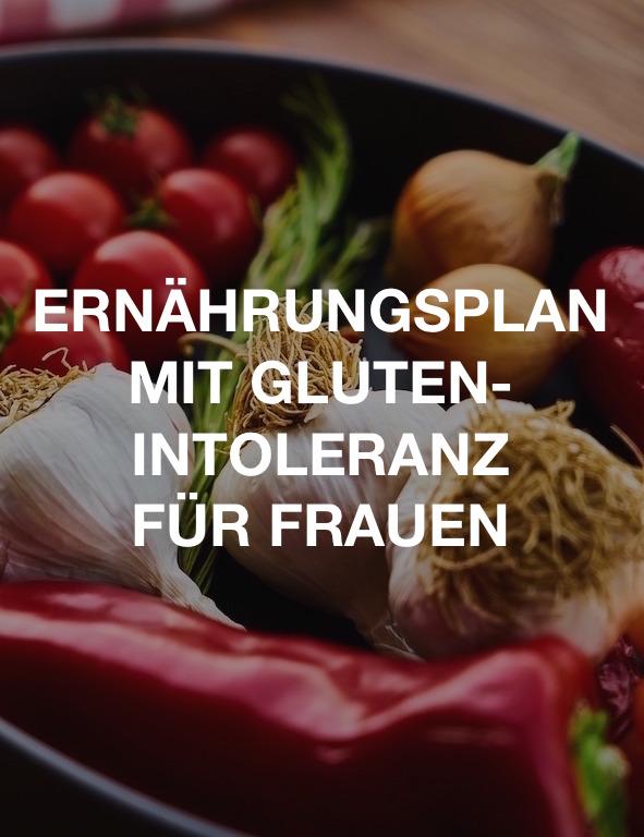 Ernährungsplan mit Glutenintoleranz für Frauen