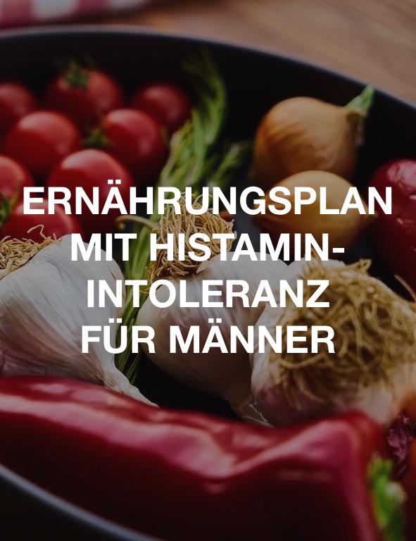 Ernährungsplan mit Histaminintoleranz für Männer