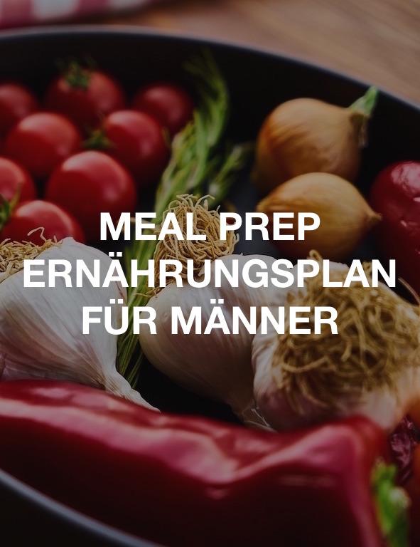Meal Prep Ernährungsplan für Männer