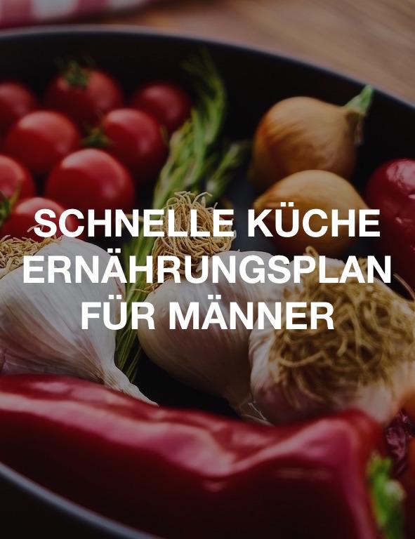Ernährungsplan für die schnelle Küche für Männer