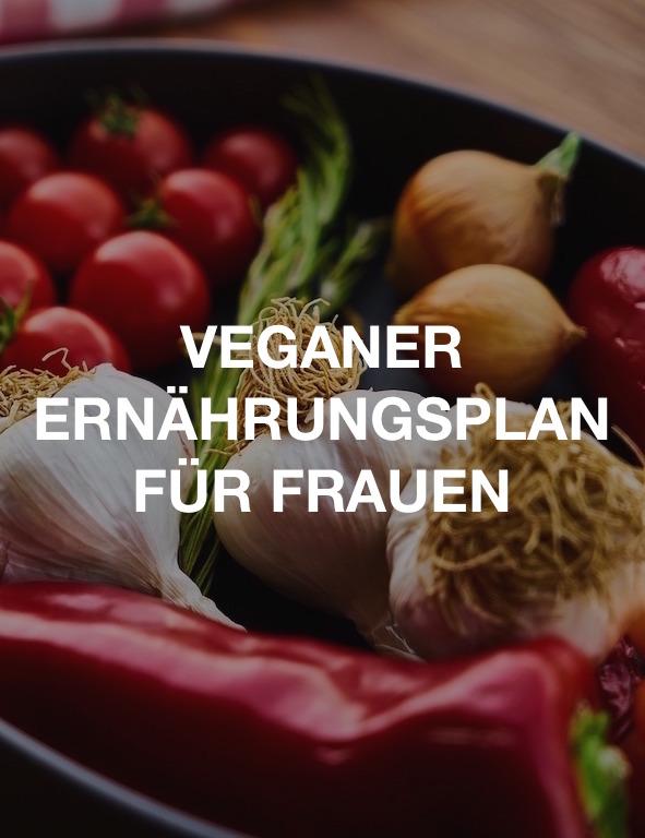Veganer Ernährungsplan für Frauen