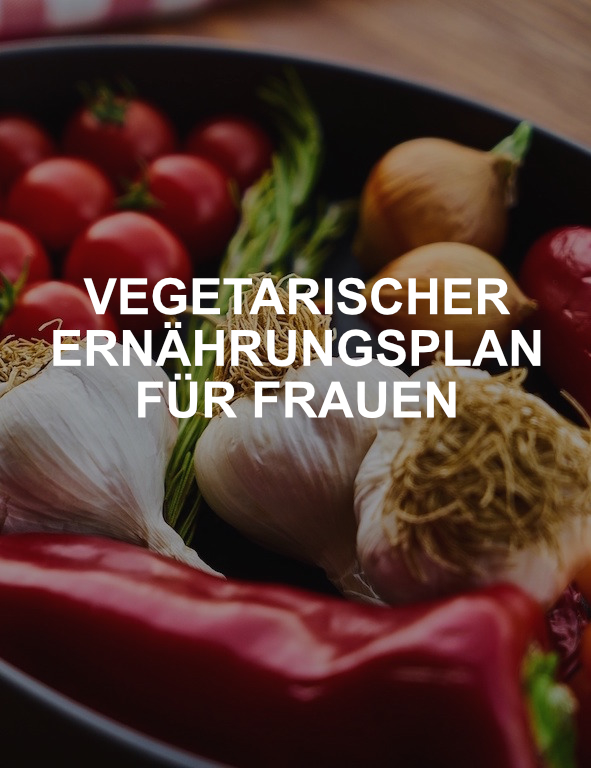 Vegetarischer Ernährungsplan für Frauen