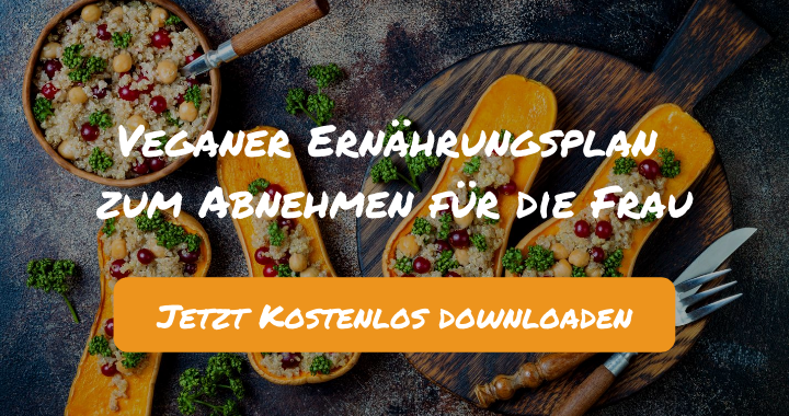 Veganer Ernährungsplan zum Abnehmen für die Frau - Kostenlos als PDF