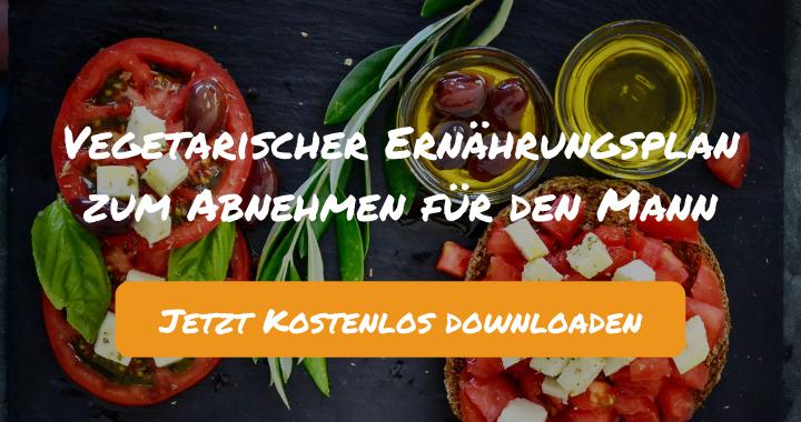 Vegetarischer Ernährungsplan zum Abnehmen für den Mann (~ 2.300 kcal)