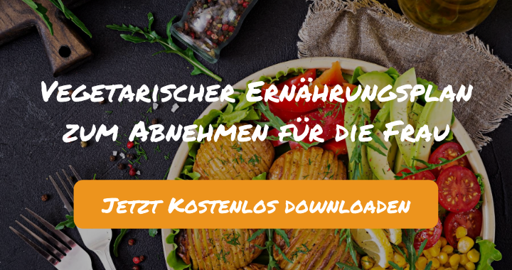 Vegetarischer Ernährungsplan zum Abnehmen für die Frau (1.950 kcal)