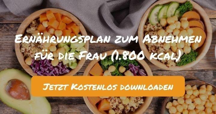 Ernährungsplan zum Abnehmen für die Frau (1.800 kcal) - Kostenlos als PDF zum Downloaden bei Natty Gains - Gesund ernähren leicht gemacht