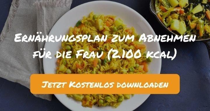 Ernährungsplan zum Abnehmen für die Frau (2.100 kcal) - Kostenlos als PDF zum Downloaden bei Natty Gains - Gesund ernähren leicht gemacht