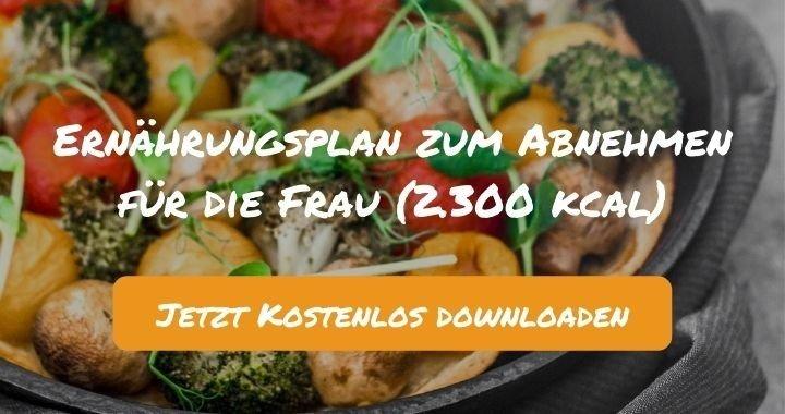 Ernährungsplan zum Abnehmen für die Frau (2.300 kcal) - Kostenlos als PDF zum Downloaden bei Natty Gains - Gesund ernähren leicht gemacht