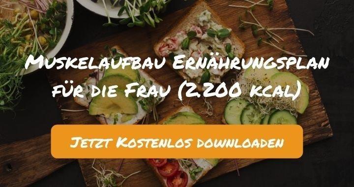 Muskelaufbau Ernährungsplan für die Frau (2.200 kcal) - Kostenlos als PDF zum Downloaden bei Natty Gains - Gesund ernähren leicht gemacht