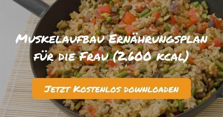 Muskelaufbau Ernährungsplan für die Frau (2.600 kcal) - Kostenlos als PDF zum Downloaden bei Natty Gains - Gesund ernähren leicht gemacht