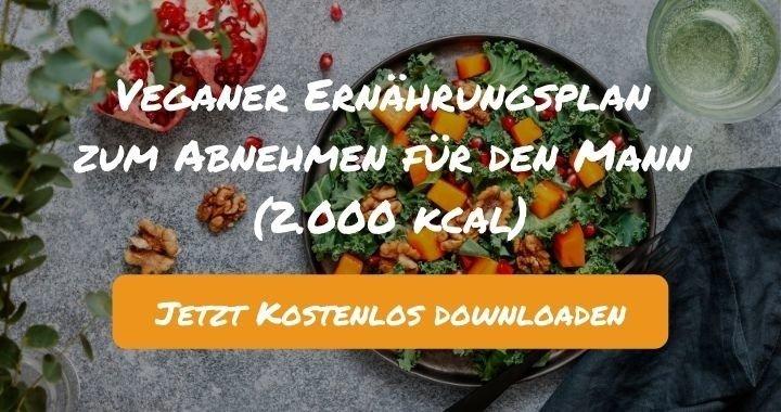 Veganer Ernährungsplan zum Abnehmen für den Mann (2.000 kcal) - Kostenlos als PDF zum Downloaden bei Natty Gains - Gesund ernähren leicht gemacht