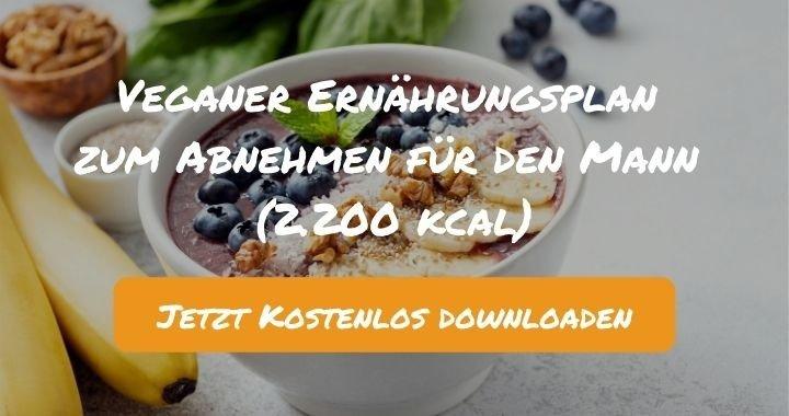 Veganer Ernährungsplan zum Abnehmen für den Mann (2.200 kcal) - Kostenlos als PDF zum Downloaden bei Natty Gains - Gesund ernähren leicht gemacht