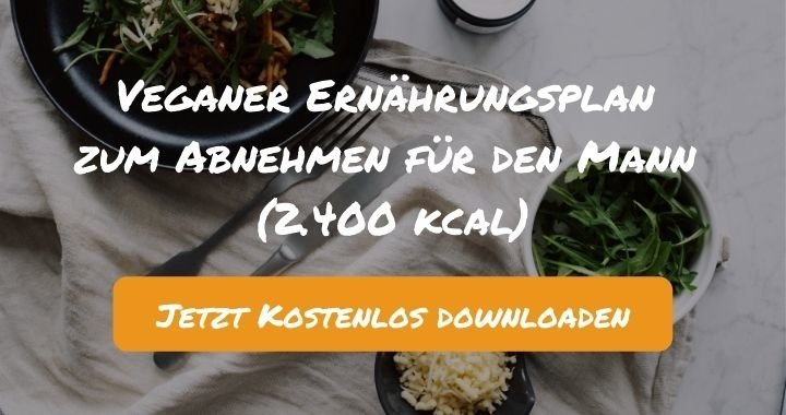 Veganer Ernährungsplan zum Abnehmen für den Mann (2.400 kcal) - Kostenlos als PDF zum Downloaden bei Natty Gains - Gesund ernähren leicht gemacht