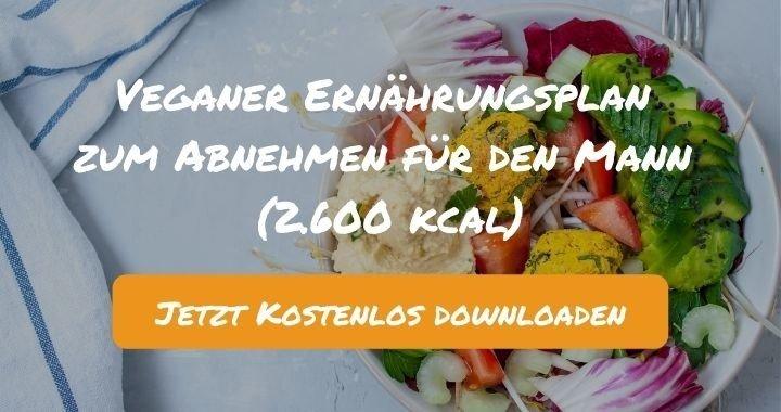 Veganer Ernährungsplan zum Abnehmen für den Mann (2.600 kcal) - Kostenlos als PDF zum Downloaden bei Natty Gains - Gesund ernähren leicht gemacht