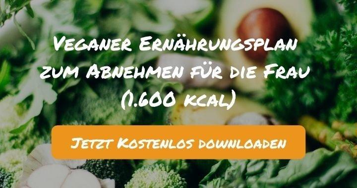 Veganer Ernährungsplan zum Abnehmen für die Frau (1.600 kcal) - Kostenlos als PDF zum Downloaden bei Natty Gains - Gesund ernähren leicht gemacht