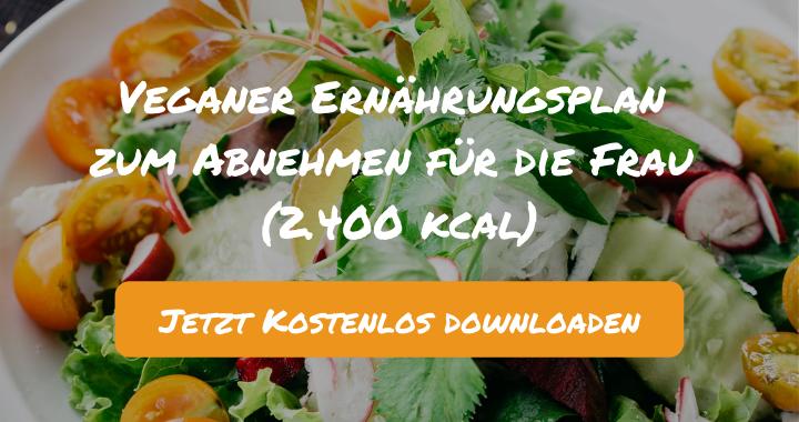 Veganer Ernährungsplan zum Abnehmen für die Frau (2.400 kcal) - Kostenlos als PDF zum Downloaden bei Natty Gains - Gesund ernähren leicht gemacht