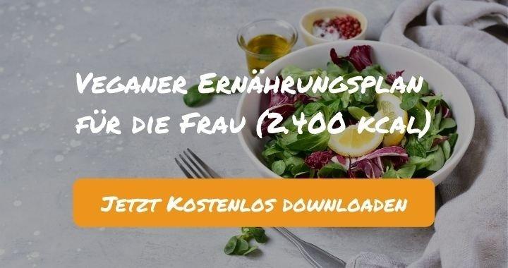 Veganer Ernährungsplan für die Frau (2.400 kcal) - Kostenlos als PDF zum Downloaden bei Natty Gains - Gesund ernähren leicht gemacht