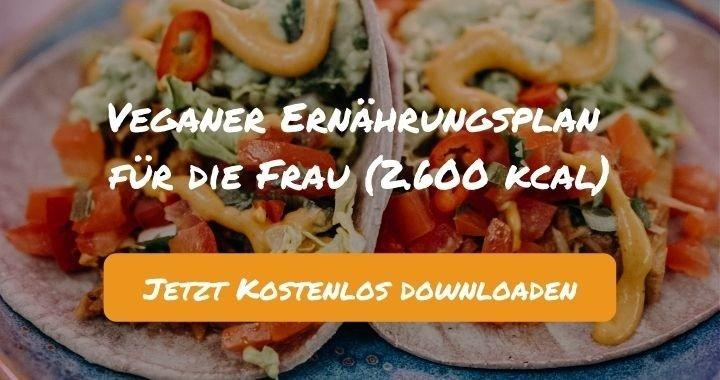 Veganer Ernährungsplan für die Frau (2.600 kcal) - Kostenlos als PDF zum Downloaden bei Natty Gains - Gesund ernähren leicht gemacht