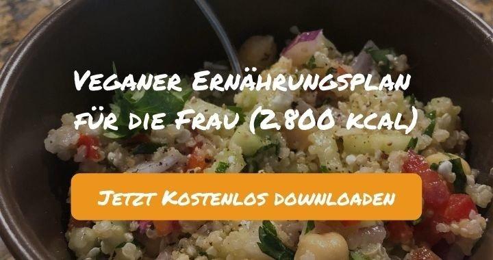 Veganer Ernährungsplan für die Frau (2.800 kcal) - Kostenlos als PDF zum Downloaden bei Natty Gains - Gesund ernähren leicht gemacht