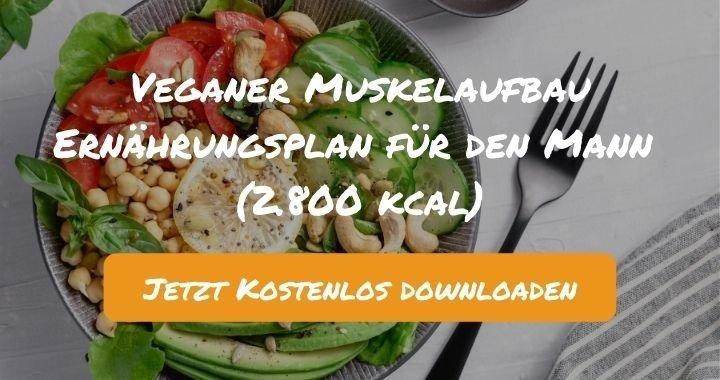 Veganer Muskelaufbau Ernährungsplan für den Mann (2.800 kcal) - Kostenlos als PDF zum Downloaden bei Natty Gains - Gesund ernähren leicht gemacht