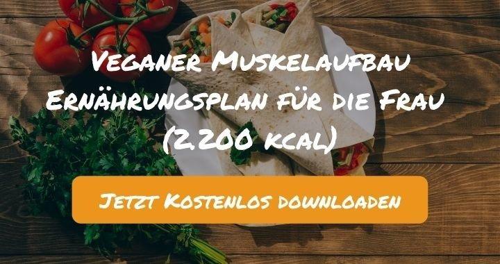 Veganer Muskelaufbau Ernährungsplan für die Frau (2.200 kcal) - Kostenlos als PDF zum Downloaden bei Natty Gains - Gesund ernähren leicht gemacht