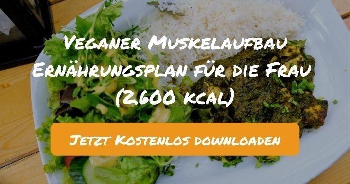 Veganer Muskelaufbau Ernährungsplan für die Frau (2.600 kcal) - Kostenlos als PDF zum Downloaden bei Natty Gains - Gesund ernähren leicht gemacht