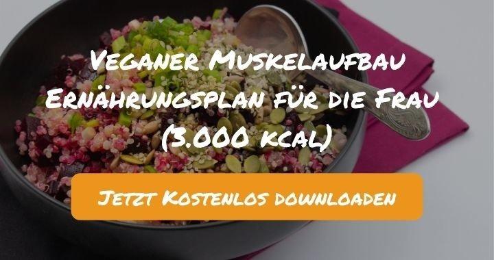 Veganer Muskelaufbau Ernährungsplan für die Frau (3.000 kcal) - Kostenlos als PDF zum Downloaden bei Natty Gains - Gesund ernähren leicht gemacht