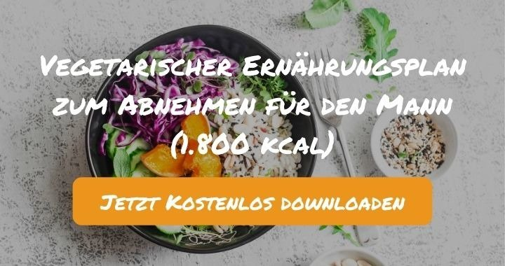 Vegetarischer Ernährungsplan zum Abnehmen für den Mann (1.800 kcal) - Kostenlos als PDF zum Downloaden bei Natty Gains - Gesund ernähren leicht gemacht