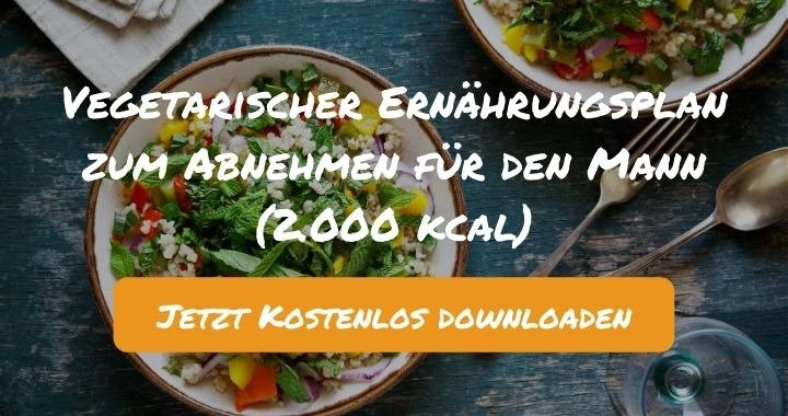 Vegetarischer Ernährungsplan zum Abnehmen für den Mann (2.000 kcal) - Kostenlos als PDF zum Downloaden bei Natty Gains - Gesund ernähren leicht gemacht