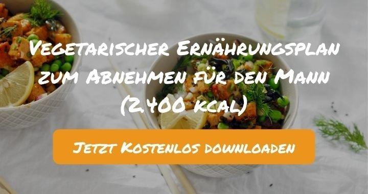 Vegetarischer Ernährungsplan zum Abnehmen für den Mann (2.400 kcal) - Kostenlos als PDF zum Downloaden bei Natty Gains - Gesund ernähren leicht gemacht