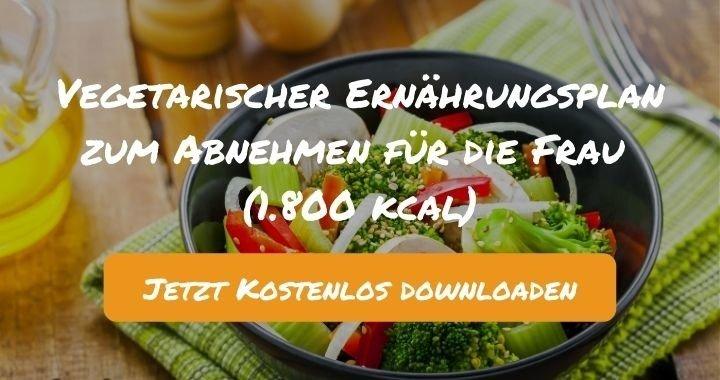 Vegetarischer Ernährungsplan zum Abnehmen für die Frau (1.800 kcal) - Kostenlos als PDF zum Downloaden bei Natty Gains - Gesund ernähren leicht gemacht