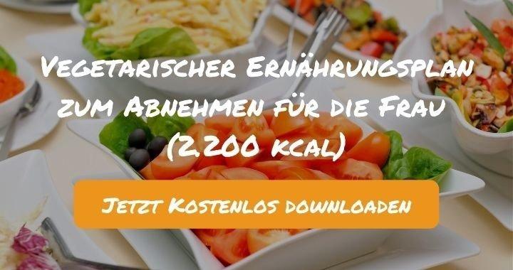 Vegetarischer Ernährungsplan zum Abnehmen für die Frau (2.200 kcal) - Kostenlos als PDF zum Downloaden bei Natty Gains - Gesund ernähren leicht gemacht