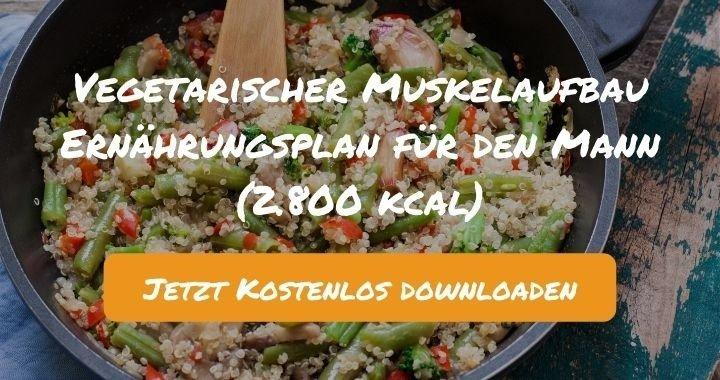 Vegetarischer Muskelaufbau Ernährungsplan für den Mann (2.800 kcal) - Kostenlos als PDF zum Downloaden bei Natty Gains - Gesund ernähren leicht gemacht