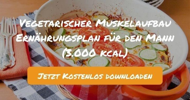 Vegetarischer Muskelaufbau Ernährungsplan für den Mann (3.000 kcal) - Kostenlos als PDF zum Downloaden bei Natty Gains - Gesund ernähren leicht gemacht