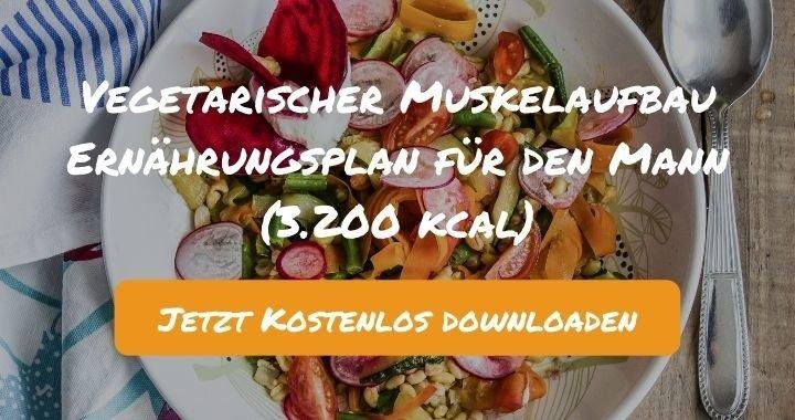 Vegetarischer Muskelaufbau Ernährungsplan für den Mann (3.200 kcal) - Kostenlos als PDF zum Downloaden bei Natty Gains - Gesund ernähren leicht gemacht