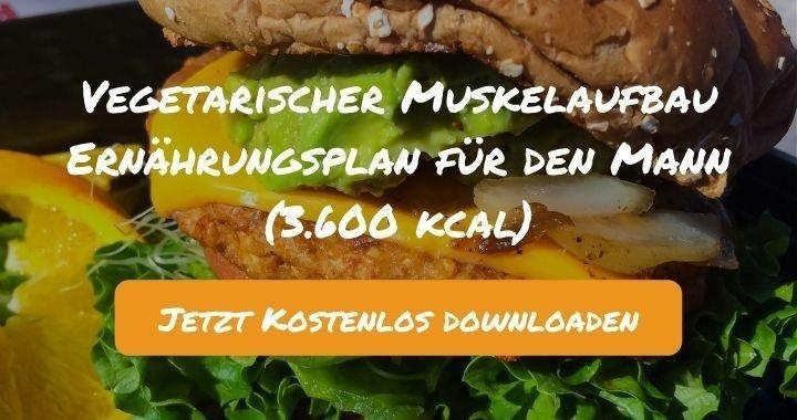 Vegetarischer Muskelaufbau Ernährungsplan für den Mann (3.600 kcal) - Kostenlos als PDF zum Downloaden bei Natty Gains - Gesund ernähren leicht gemacht