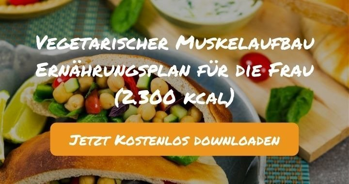 Vegetarischer Muskelaufbau Ernährungsplan für die Frau (2.300 kcal) - Kostenlos als PDF zum Downloaden bei Natty Gains - Gesund ernähren leicht gemacht