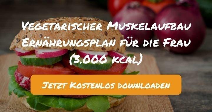 Vegetarischer Muskelaufbau Ernährungsplan für die Frau (3.000 kcal) - Kostenlos als PDF zum Downloaden bei Natty Gains - Gesund ernähren leicht gemacht